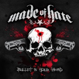 MADE OF HATE – BULLET IN YOUR HEAD
