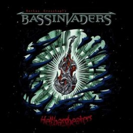 MARKUS GROSSKOPFS' BASSINVADERS – HELLBASSBEATERS