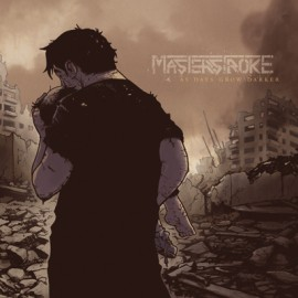 MASTERSTROKE – AS DAYS GROW DARKER