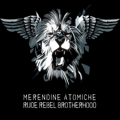 MERENDINE ATOMICHE – RUDE REBEL BROTHERHOOD