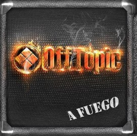 OFFTOPIC – A FUEGO