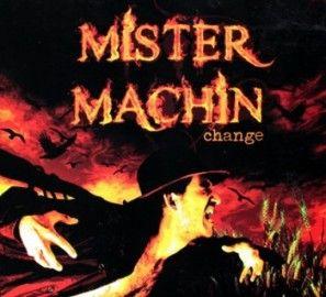 MISTER MACHIN – CHANGE