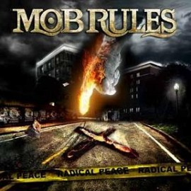 MOB RULES – RADICAL PEACE
