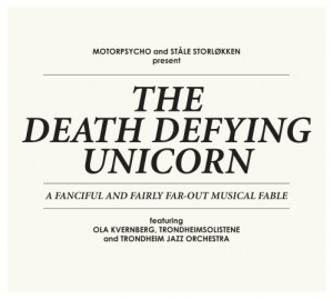 MOTORPSYCHO & STALE STORLOKKEN – THE DEATH DEFYING UNICORN
