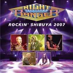 NIGHT RANGER – ROCKIN' SHIBUYA 2007