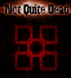 NOT QUITE DEAD – OUTSIDE