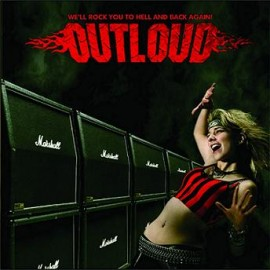 OUTLOUD – WE'LL ROCK YOU TO HELL AND BACK AGAIN