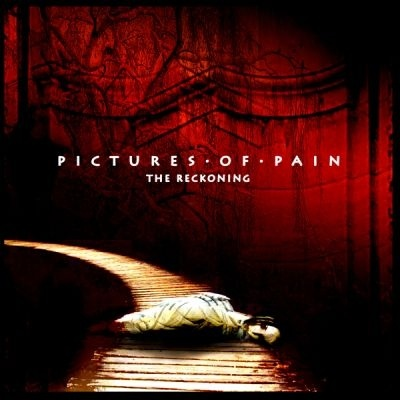 PICTURES OF PAIN – THE RECKONING