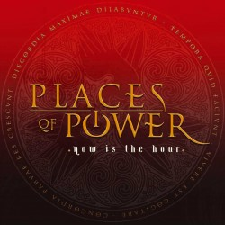 PLACES OF POWER – NOW IS THE HOUR