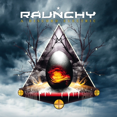 RAUNCHY – A DISCORD ELECTRIC