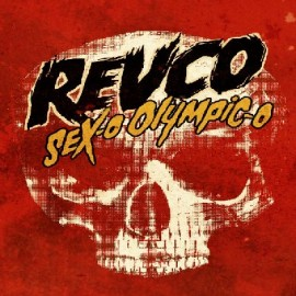 REVOLTING COCKS – SEX-O OLYMPIC-O