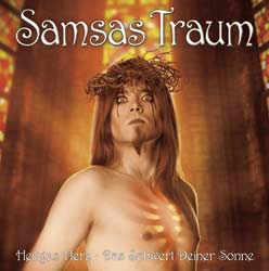 SAMSAS TRAUM – HEILIGES HERZ – DAS SCHWERT DEINER SONNE