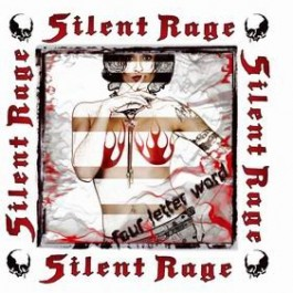 SILENT RAGE – FOUR LETTER WORD
