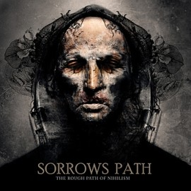 SORROWS PATH – THE ROUGH PATH OF NIHILISM