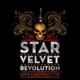 STAR VELVET REVOLUTION – LOVE & DESTRUCTION