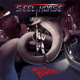 STEEL HORSE – WILD POWER