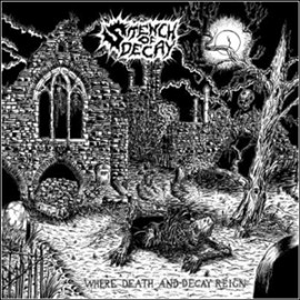 STENCH OF DECAY – WHERE DEATH AND DECAY REIGN