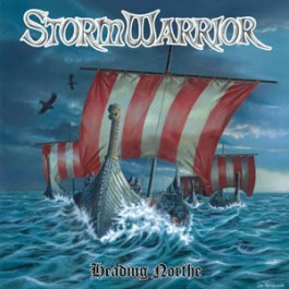 STORMWARRIOR – HEADING NORTHE