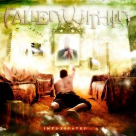 THE FALLEN WITHIN – INTOXICATED