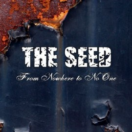 THE SEED – FROM NOWHERE TO NO ONE