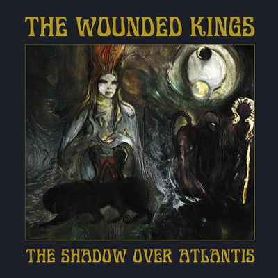 THE WOUNDED KINGS – THE SHADOW OVER ATLANTIS