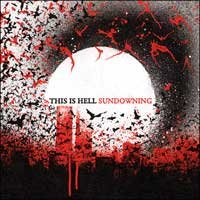 THIS IS HELL – SUNDOWNING