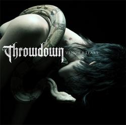 THROWDOWN – VENOM & TEARS