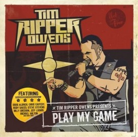 TIM RIPPER OWENS – PLAY MY GAME