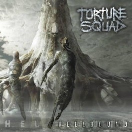 TORTURE SQUAD – HELLBOUND