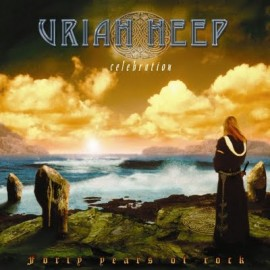 URIAH HEEP – CELEBRATION – FORTY YEARS OF ROCK