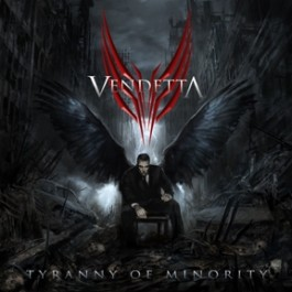 VENDETTA – TYRANNY OF MINORITY
