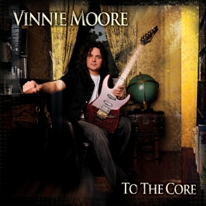 VINNIE MOORE – TO THE CORE