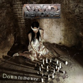 VIVID REMORSE – DOWN TO THE WIRE