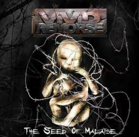 VIVID REMORSE – THE SEED OF MALAISE
