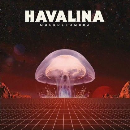 HAVALINA – MUERDESOMBRA