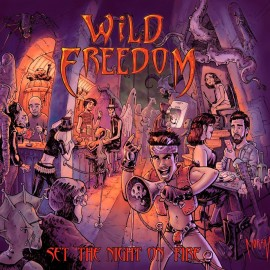 WILD FREEDOM – SET THE NIGHT ON FIRE