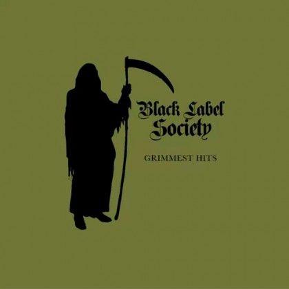 BLACK LABEL SOCIETY – GRIMMEST HITS.