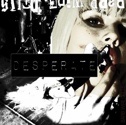 BARB WIRE DOLLS – DESPERATE