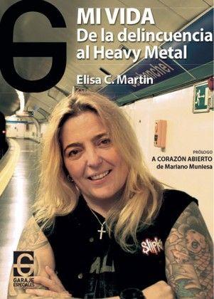 ELISA C. MARTÍN – MI VIDA: DE LA DELINCUENCIA AL HEAVY METAL