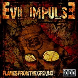 EVIL IMPULSE – FLAMES FROM THE GROUND