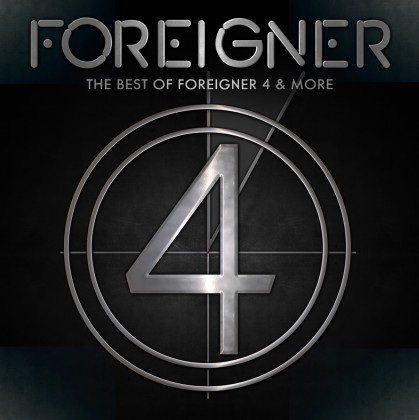 FOREIGNER – THE BEST OF FOREIGNER 4 AND MORE