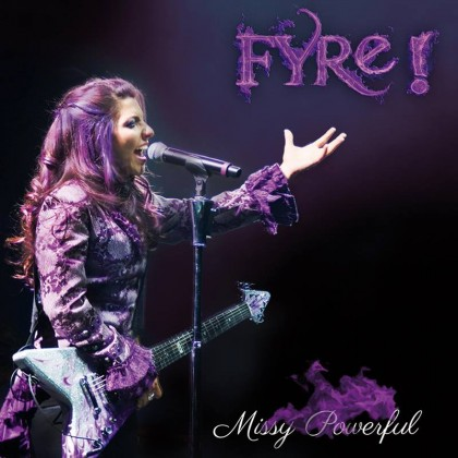 FYRE! – MISSY POWERFUL