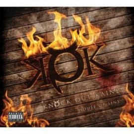 KNOCK OUT KAINE – HOUSE OF SINS