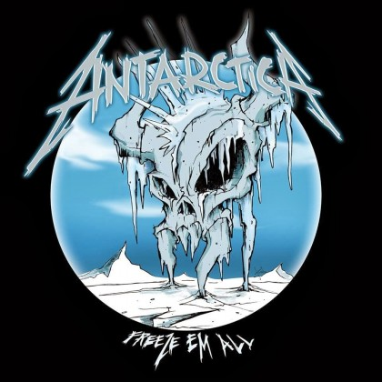METALLICA – ANTARTICA. FREEZE'EM ALL
