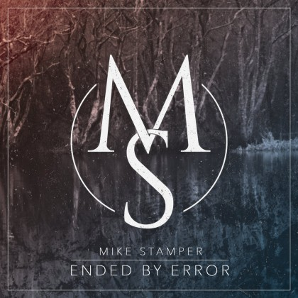 MIKE STAMPER – ENDED BY ERROR