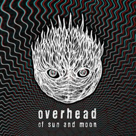 OVERHEAD – OF SUN AND MOON
