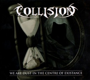 COLLISION – WE ARE DUST IN THE CENTRE OF EXISTANCE
