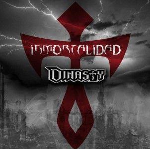 DINASTY – INMORTALIDAD