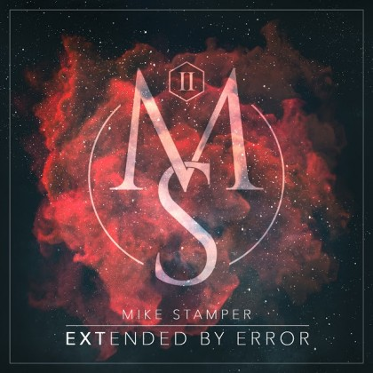 MIKE STAMPER – EXTENDED BY ERROR