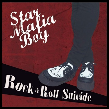 STAR MAFIA BOY – ROCK & ROLL SUICIDE
